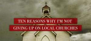 Ten-Reasons-Why-I'm-Not-Giving-Up-on-Local-Churches-A-Plea-for-Revitalization